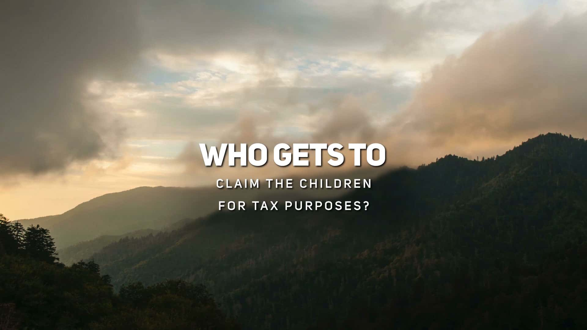 Who Gets to Claim the Children for Tax Purposes