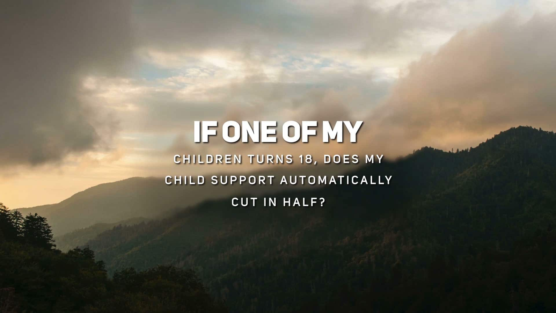 If One of My Children turns 18, Does My Child Support Automatically Cut in Half